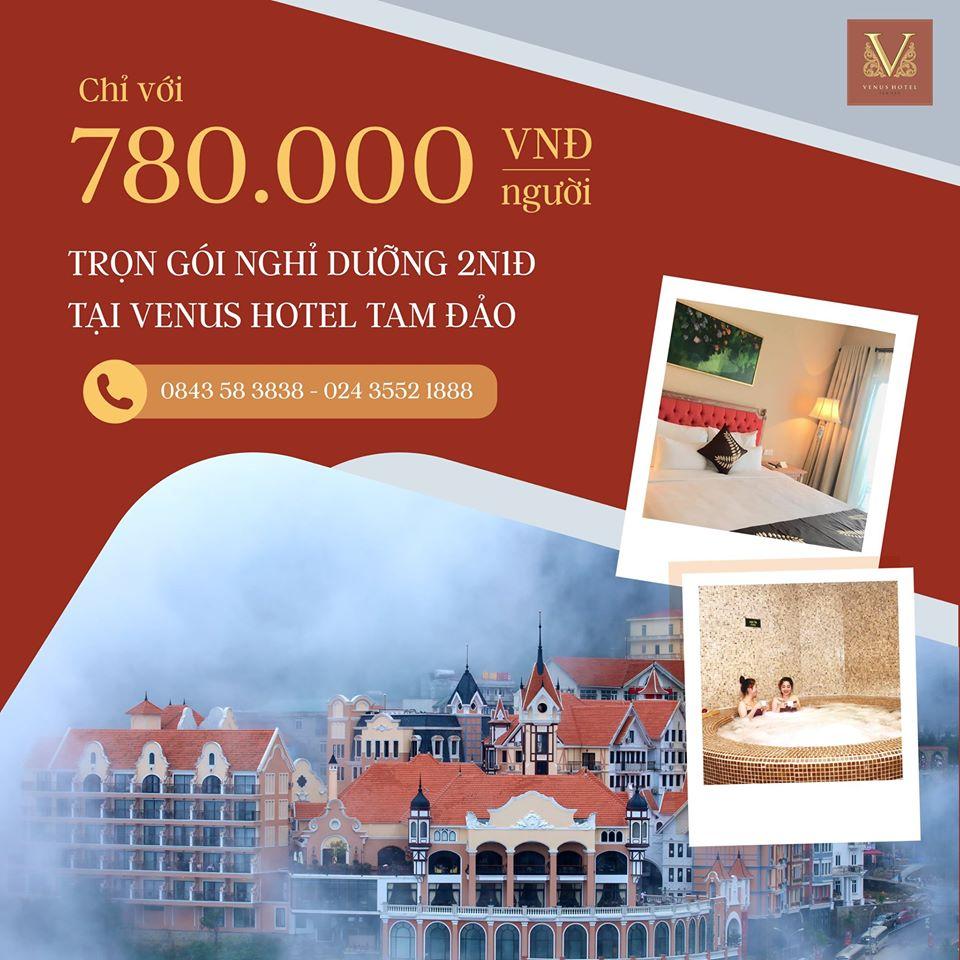 TRỌN GÓI NGHỈ DƯỠNG 2N1Đ TẠI VENUS HOTEL TAM ĐẢO CHỈ VỚI 780.000 VND/NGƯỜI